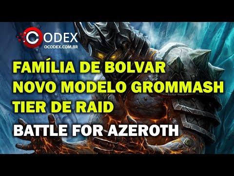Família de Bolvar em Kultiras, Novo Modelo de Grommash, Tier de Raid em BFA - World of Warcraft