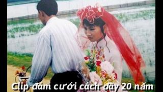 Clip đám cưới cách đây 20 năm khơi lại loạt kỷ niệm thú vị về đám cưới xưa