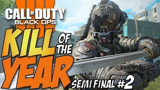 Black Ops 4 - KILL OF THE YEAR - Semi Final #2