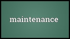 Maintenance Meaning