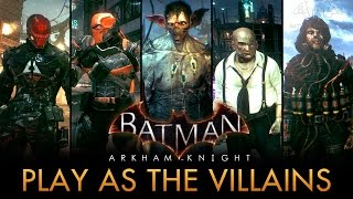 Batman: Arkham Knight - Play as Arkham Knight, Deathstroke, Man-Bat, Scarecrow & More