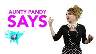 Aunty Pandy Says #6