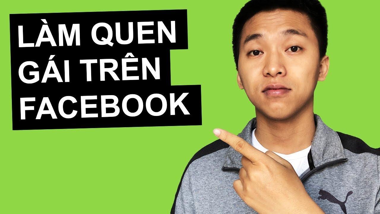 Làm Quen Gái Trên Facebook: 3 Bước Hiệu Quả