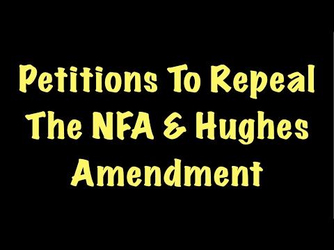 Petitions To Repeal The NFA & Hughes Amendment