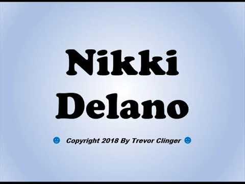 How To Pronounce Nikki Delano - 동영상