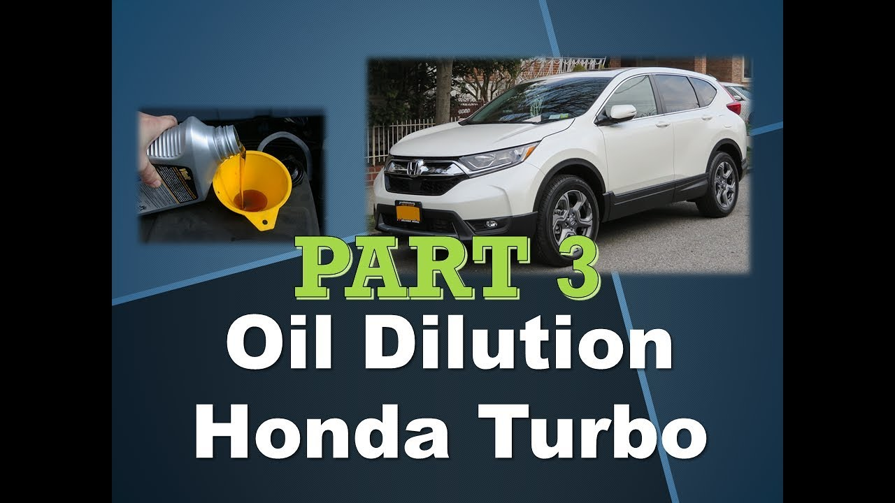 PART 3 -- Honda 1 5 Turbo Oil Dilution Issue