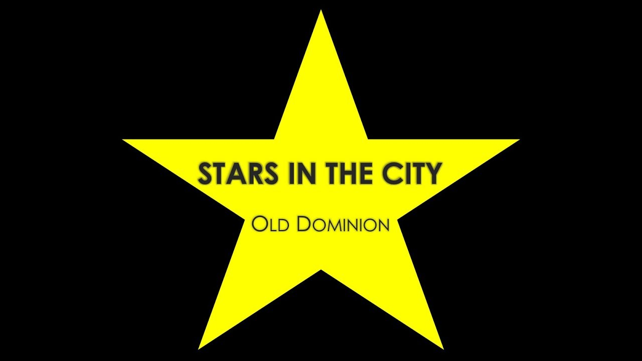 Old Dominion Stars in the City- Lyrics Stars in the City