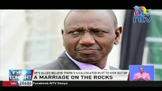 DP Ruto's allies believe there is a calculated plot to kick him out of govt.