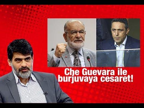 Ali Karahasanoğlu : Che Guevara ile burjuvaya cesaret!
