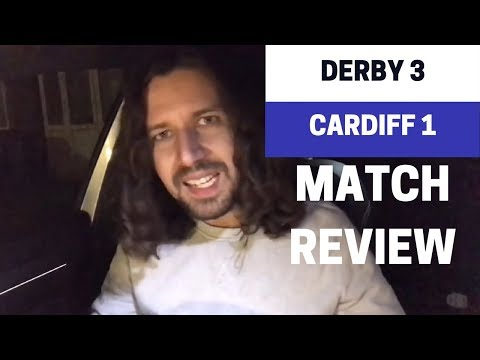 Derby 3-1 Cardiff - Match Review