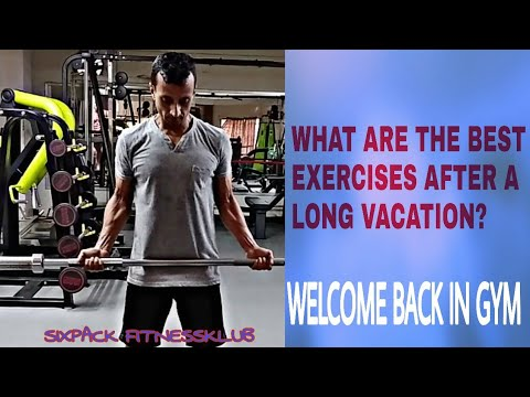 WHAT ARE THE BEST EXERCISE AFTER LONG VACATION? # WELCOME BACK IN GYM #