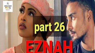 EZNAH part 26 Haus Novels Audio Labari Mai Cike Da Makirci, kaddara, gami da zazzafar Soyayyah IZNAH