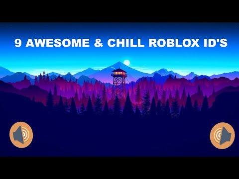 9 Awesome Or Chill Roblox Id S Warning Read Description Youtube