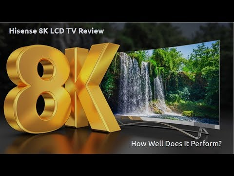 Hisense 8K LCD TV Review - How Well Does It Perform ?