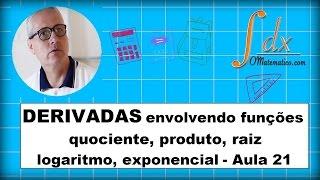 Grings - Derivadas envolvendo funções quociente, produto, raiz, logaritmo, exponencial - Aula 21