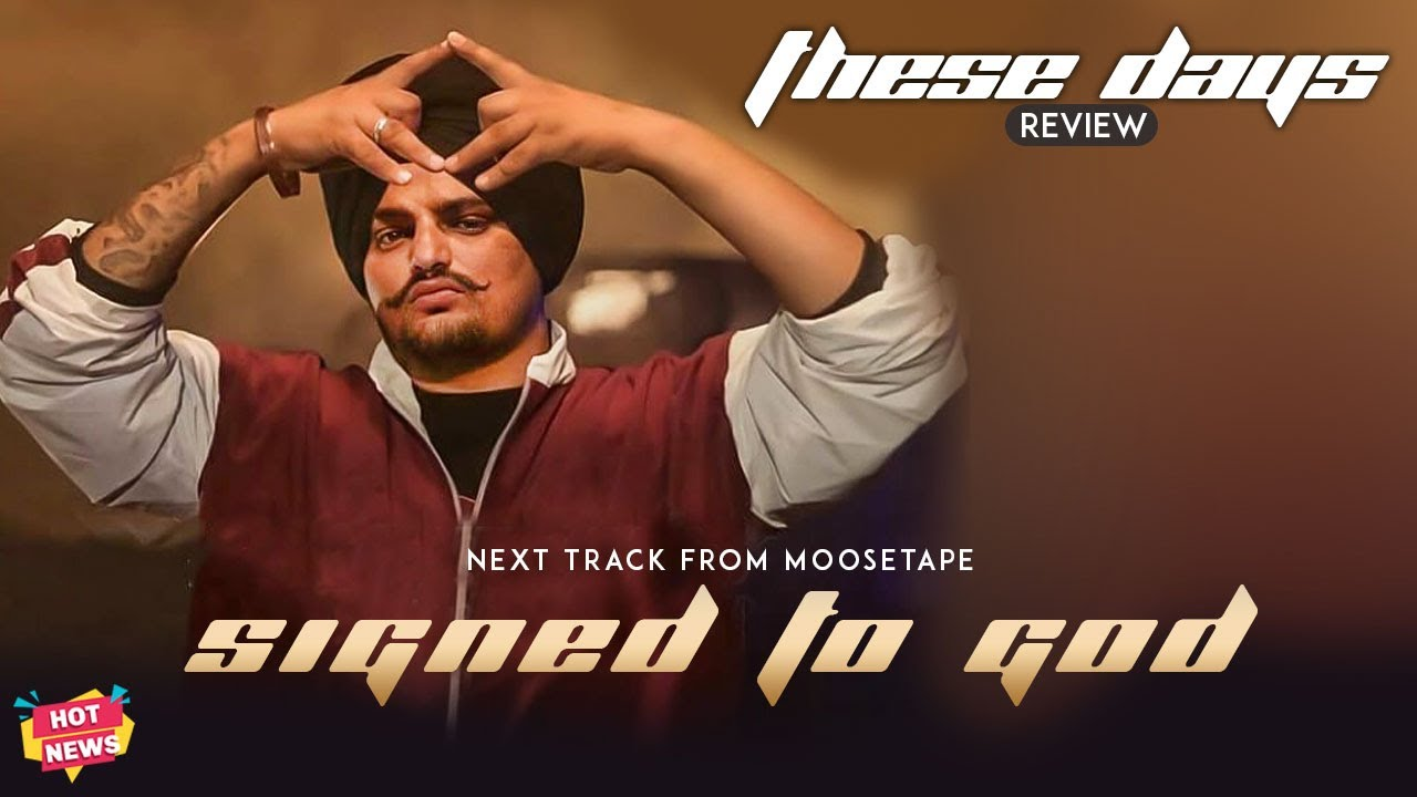 Sidhu Moose Wala | Signed To God | These Days Review| Bohemia | Hot News New Punjabi Songs 2021