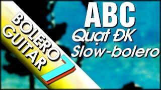 Học đàn guitar ABC điệu bolero p7 | Hướng dẫn quạt điệu slow surf - bolero