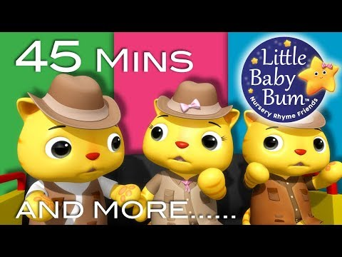 Three Little Kittens | Part 3 | Plus More Nursery Rhymes | 45 Mins Compilation by LittleBabyBum!