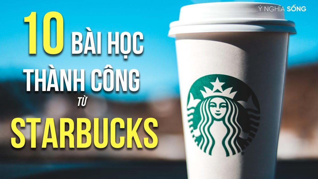 10 bài học thành công từ Starbucks