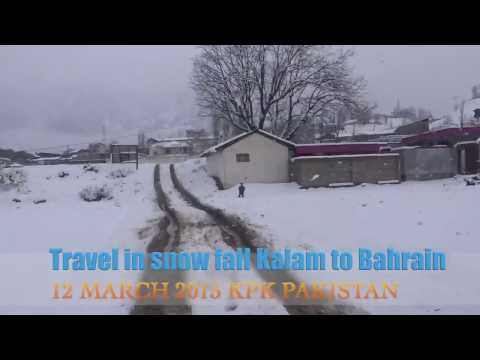Travel in Snow fall Kalam to Bahrain 12 March 2016 KPK Pakistan