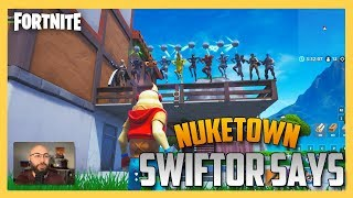 Fortnite Creative Swiftor Says on Nuketown!