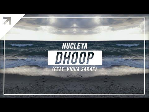 NUCLEYA - DHOOP feat. Vibha Saraf [Radio...