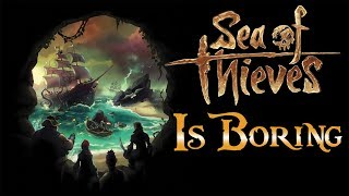 The Most Boring Video Game I've Ever Played - Sea of Thieves