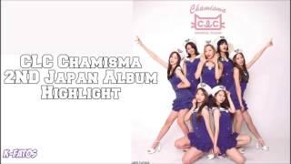Download Video CLC 'Chamisma' 2ND Japan Album Highlight MP3 3GP MP4