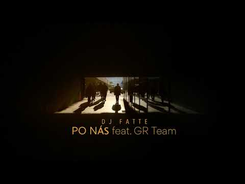 DJ Fatte - Po nás (feat. GR Team)