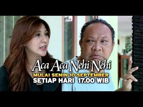 Aca Aca Nehi Nehi Siap Hibur Kamu Mulai 11 Sept 2018 Pkl. 17.00 WIB