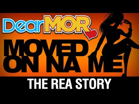 """Dear MOR: """"Moved On Na Me"""" The Rea Story 12-06-17"""