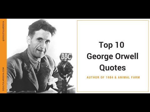 Top 10 George Orwell Quotes Author Of 1984 And Animal Farm Youtube