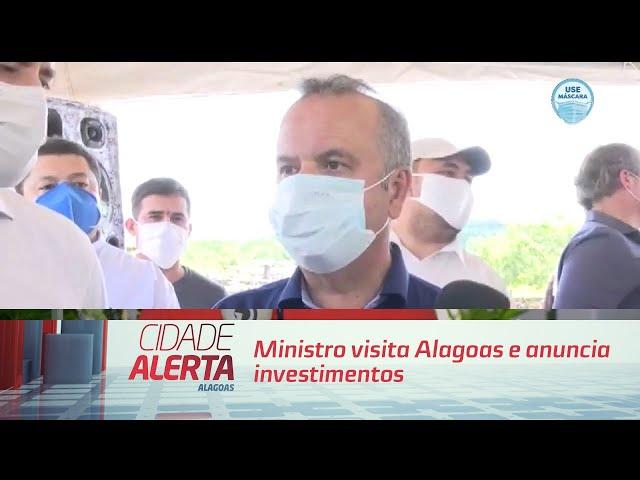 Ministro visita Alagoas e anuncia investimentos no Estado
