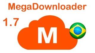 MegaDownloader 1.7 em Português! Download, instalação e uso