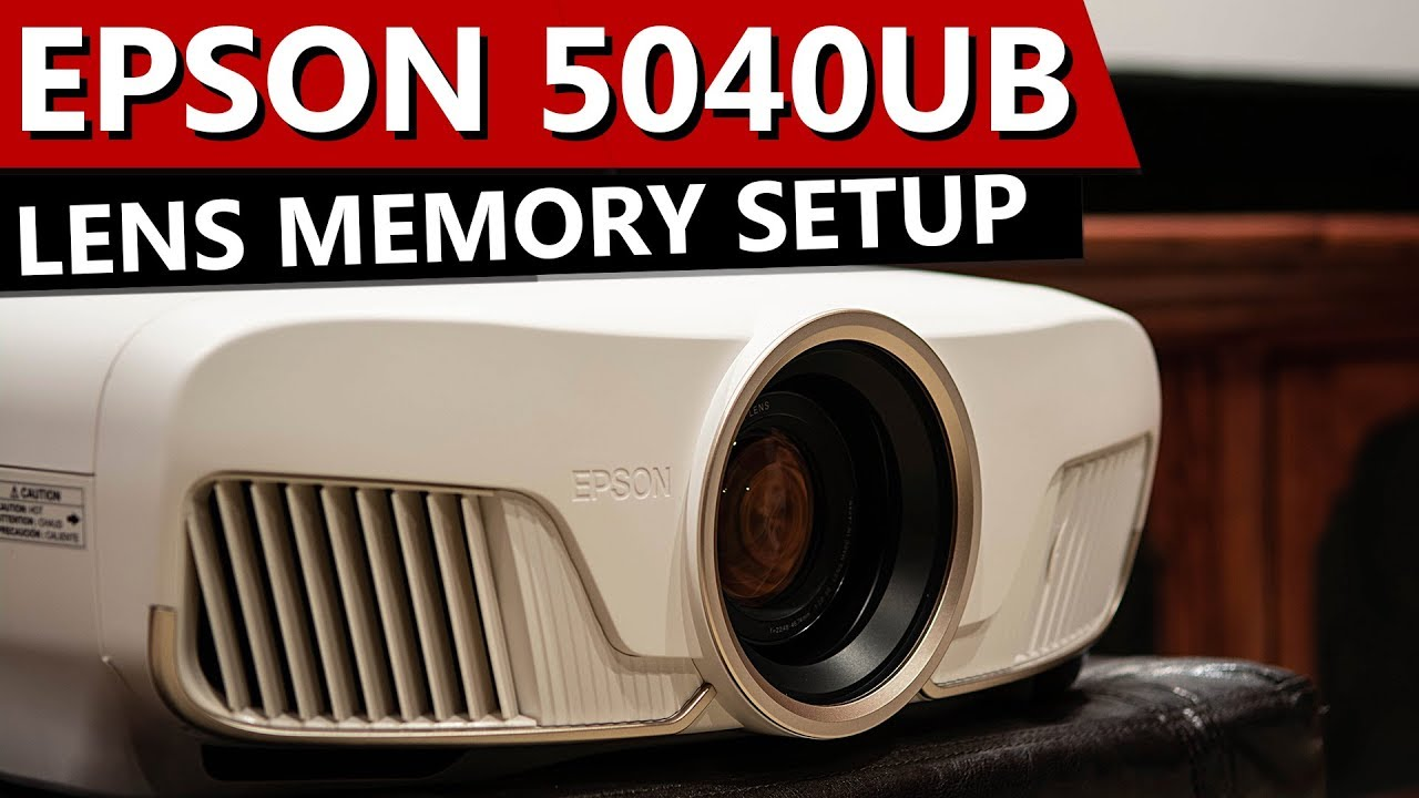 Epson 5040UB 4Ke Projector - Lens Memory and Lens Shift Setup