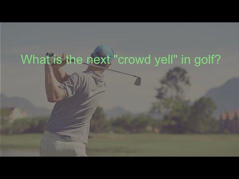 Best golf Crowd Yell - 2016