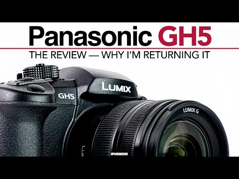 Panasonic GH5 — The Review - Why I Returned It [4K 60]