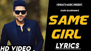 Same Girl | Lyrics| Guru Randhawa Ft. Arjun| New songs| New Punjabi songs| VENKAT'S MUSIC 2019