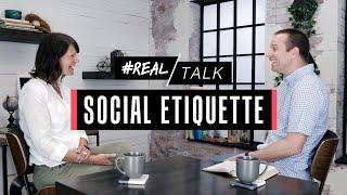 SOCIAL ETIQUETTE | #RealTalk - S2E35