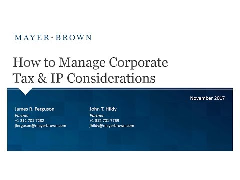 How to Manage Corporate Tax and Intellectual Property Consid