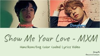 Han/rom/eng Show Me Your Love - Mxm Color Coded Lyrics Video