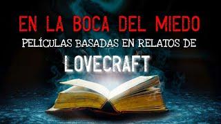 Películas basadas en relatos de Lovecraft / En la boca del miedo 1994