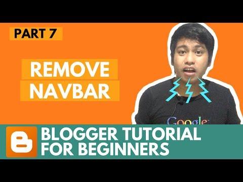 Blogger Tutorial For Beginners - Remove Navbar - Part 7