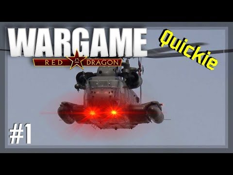 Wargame: Red Dragon Quickie #1 - Helicopter Size