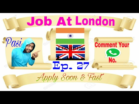 New Free Jobs At London Salary 2.5 Lac To 4.5 Lac Rupees Pm, Best Abroad Recruitment Agency In Hindi