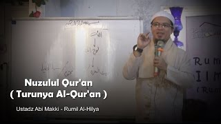 Nuzulul Qur'an ( Turunnya Al Qur'an ) - Ustadz Abi Makki - Rumil Al-Hilya