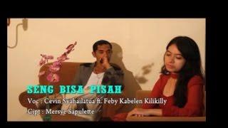 Cevin Syahailatua & Feby K - Seng Bisa Pisah