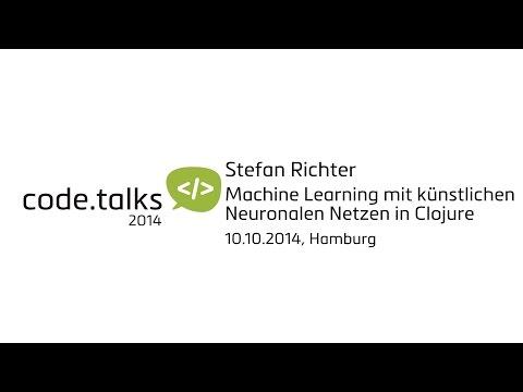 code.talks 2014 - Machine Learning mit künstlichen Neuronalen Netzen in Clojure (Stefan Richter)