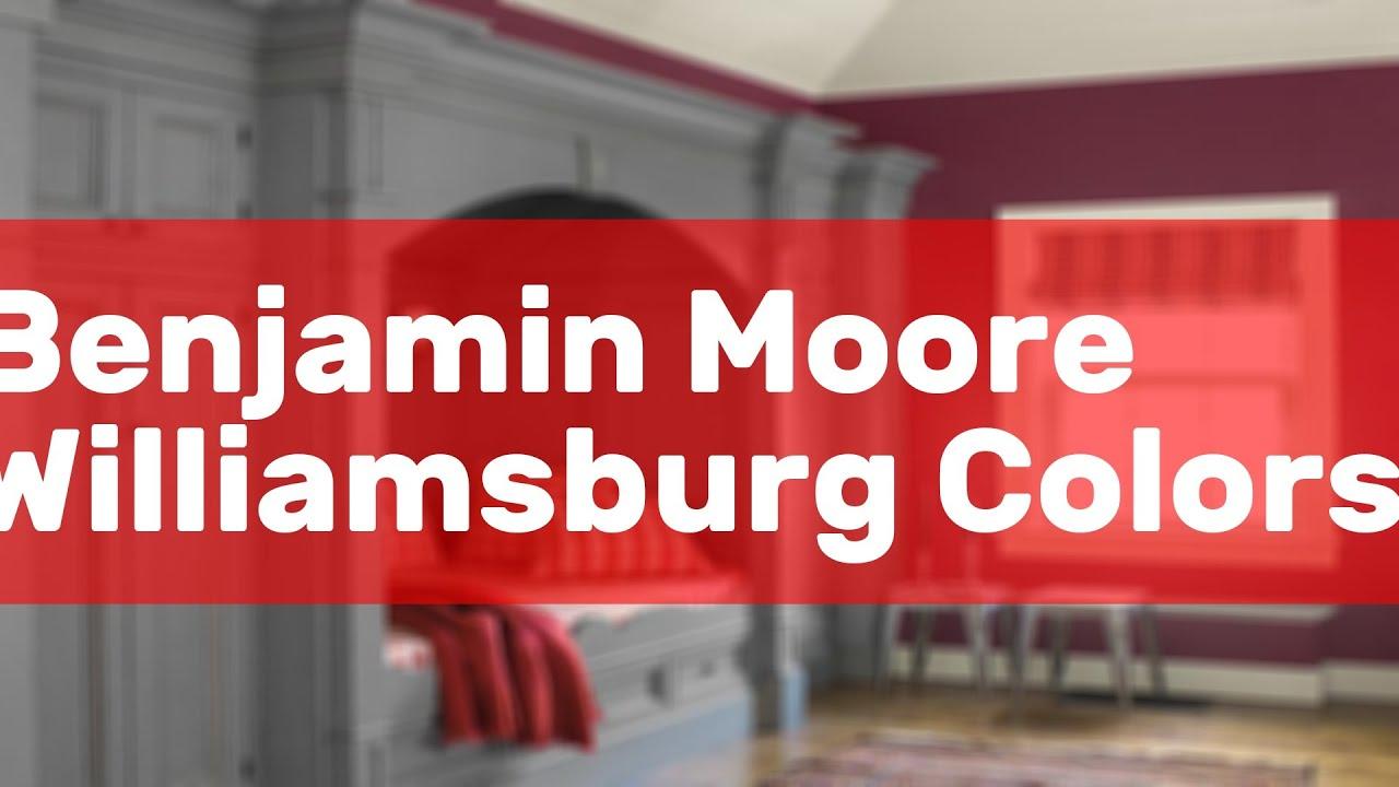 Benjamin Moore Williamsburg Colors Youtube