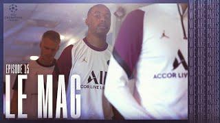 Place au huitième de finale retour de la Champions League ! 🏆 Le Mag - EP 15